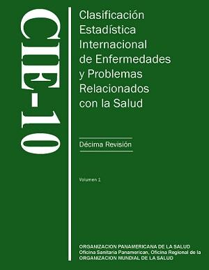 Clasificación Internacional de Enfermedades y Problemas relacionados con la salud (CIE -10)